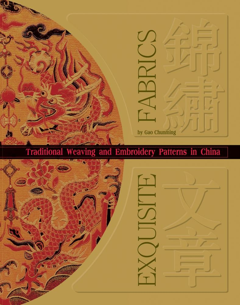 Exquisite Fabrics Traditional Weaving and Embroidery Patterns in China book cover